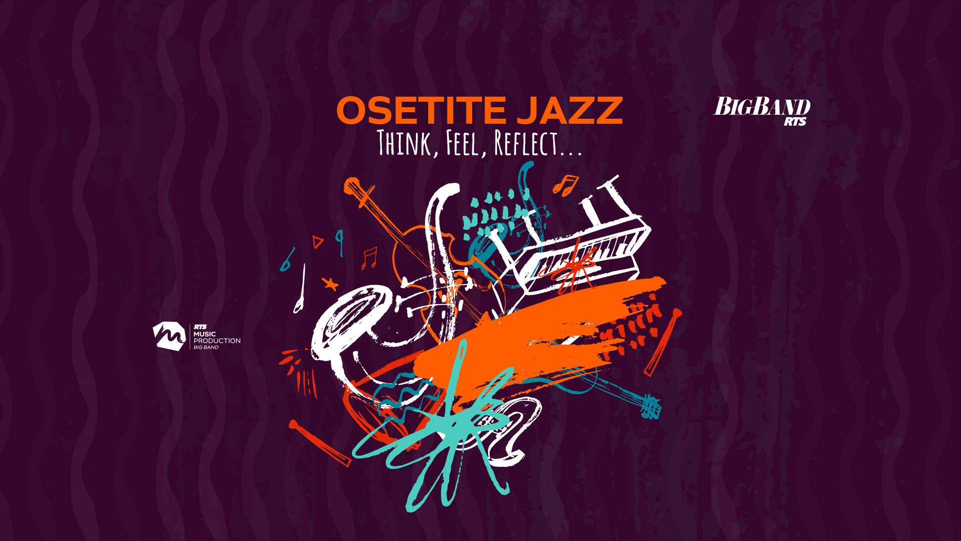 Osetite Jazz – Think, Feel, Reflect!